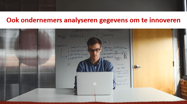 Ook ondernemers analyseren gegevens om te innoveren